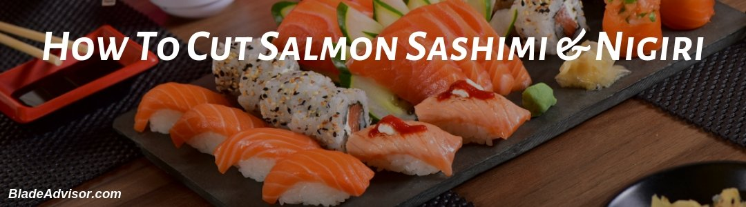 How To Cut Salmon Sashimi and Nigiri