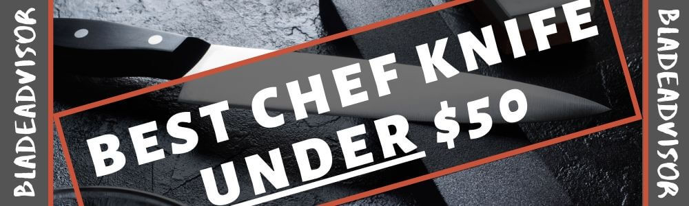 Best Chef Knife Under 50 Header Image (Best Budget Chef Knife)