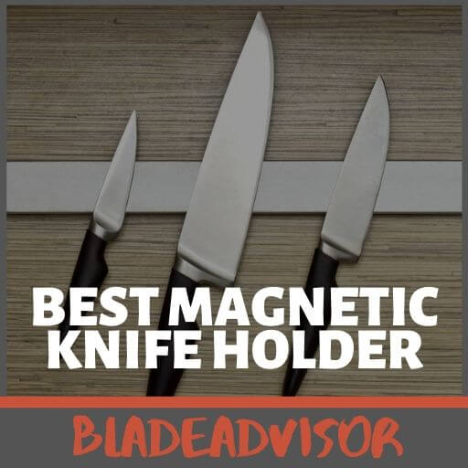The Best Magnetic Knife Holder: Quick & Easy 2020 Guide