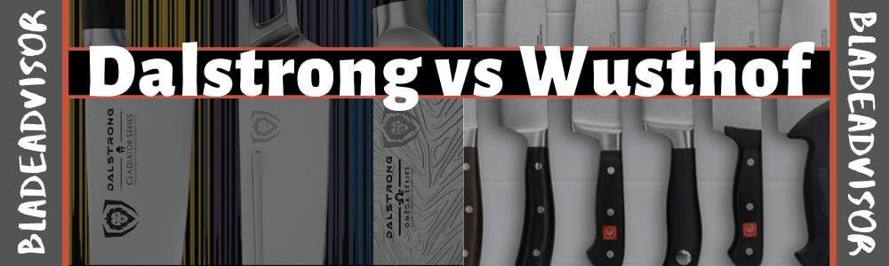 Dalstrong vs Wusthof