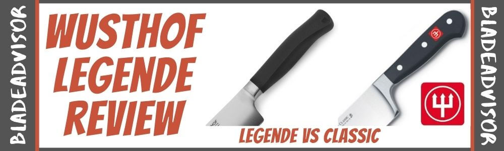 Wusthof Legende vs Classic Knives Review